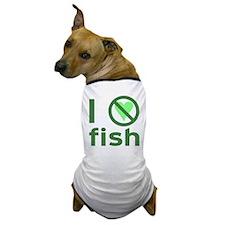 I Hate Fish Dog T-Shirt