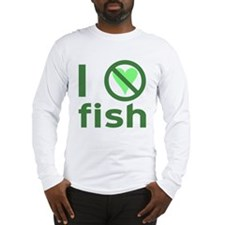 I Hate Fish Long Sleeve T-Shirt