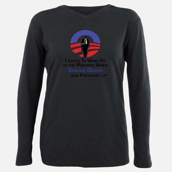 Loved to wake up to Barack Obama T-Shirt