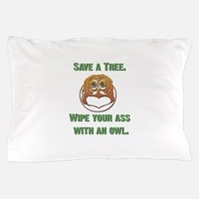 owl wipe ass copy.jpg Pillow Case