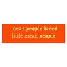 """""""mean people breed...""""Bumper Car Sticker"""