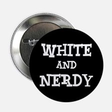 "White And Nerdy 2.25"" Button"
