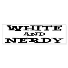 White And Nerdy Bumper Sticker