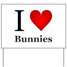 I Love Bunnies Yard Sign