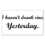 dranksinceyesterday2.png Sticker (Rectangle 50 pk)