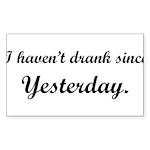 dranksinceyesterday2.png Sticker (Rectangle 50 pk)