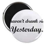 dranksinceyesterday2.png Magnet
