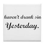 dranksinceyesterday2.png Tile Coaster