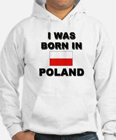 I Was Born In Poland Hoodie