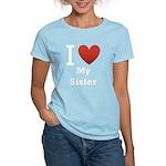 i-love-my-sister.png Women's Light T-Shirt