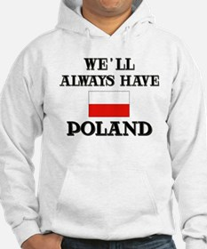 We Will Always Have Poland Hoodie