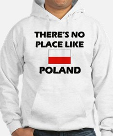 There Is No Place Like Poland Hoodie