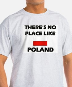 There Is No Place Like Poland Ash Grey T-Shirt