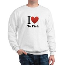 i love to fish.png Sweatshirt