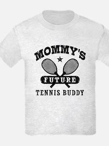 Mommy's Future Tennis Buddy T-Shirt