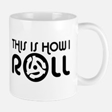 This Is How I Roll 45 Mug