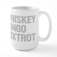 WHISKEY TANGO FOXTROT gp Mug