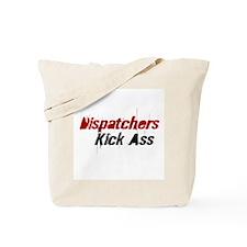 Dispatchers  Kick Ass Tote Bag