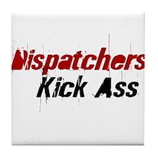 Dispatchers  Kick Ass Tile Coaster