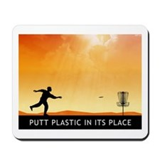Putt Plastic In Its Place #7 Mousepad