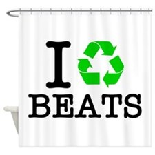 I Recycle Beats Shower Curtain