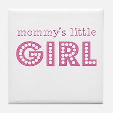 Mommy's Little Girl Tile Coaster
