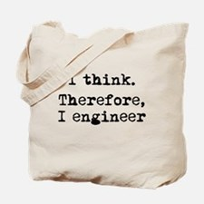I Think Therefore I Engineer Tote Bag