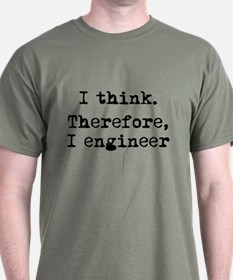 I Think Therefore I Engineer T-Shirt