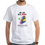 My PC Has ADD Logo White T-Shirt