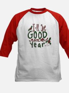 Ill Be Good Next Year Tee