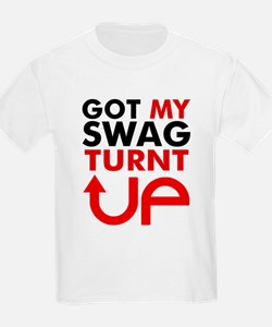Got my Swag Turnt Up T-Shirt