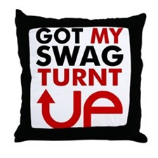 Got my Swag Turnt Up Throw Pillow