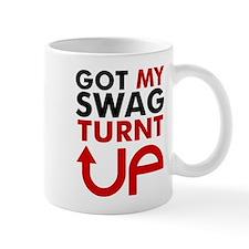 Got my Swag Turnt Up Mug