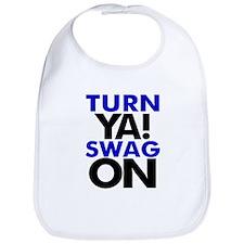 Turn Ya Swag On Bib