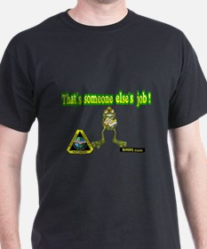 thats someone elses job.png T-Shirt
