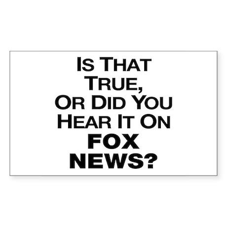 True or Fox News? Sticker (Rectangle)
