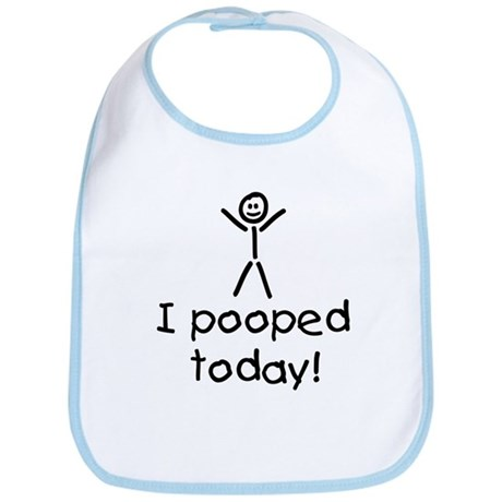 I Pooped Today Silly Bib