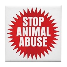 Stop Animal Abuse Tile Coaster