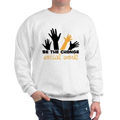 BeThe Change Sweatshirt