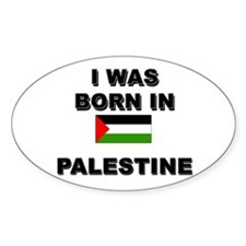 I Was Born In Palestine Oval Decal