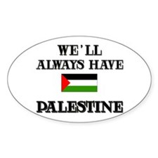 We Will Always Have Palestine Oval Decal