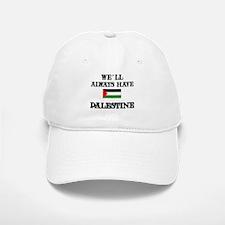 We Will Always Have Palestine Baseball Baseball Cap