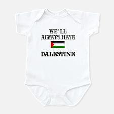We Will Always Have Palestine Infant Bodysuit
