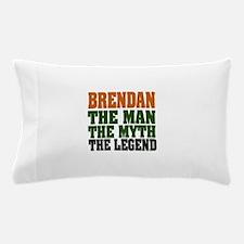 Brendan The Legend Pillow Case