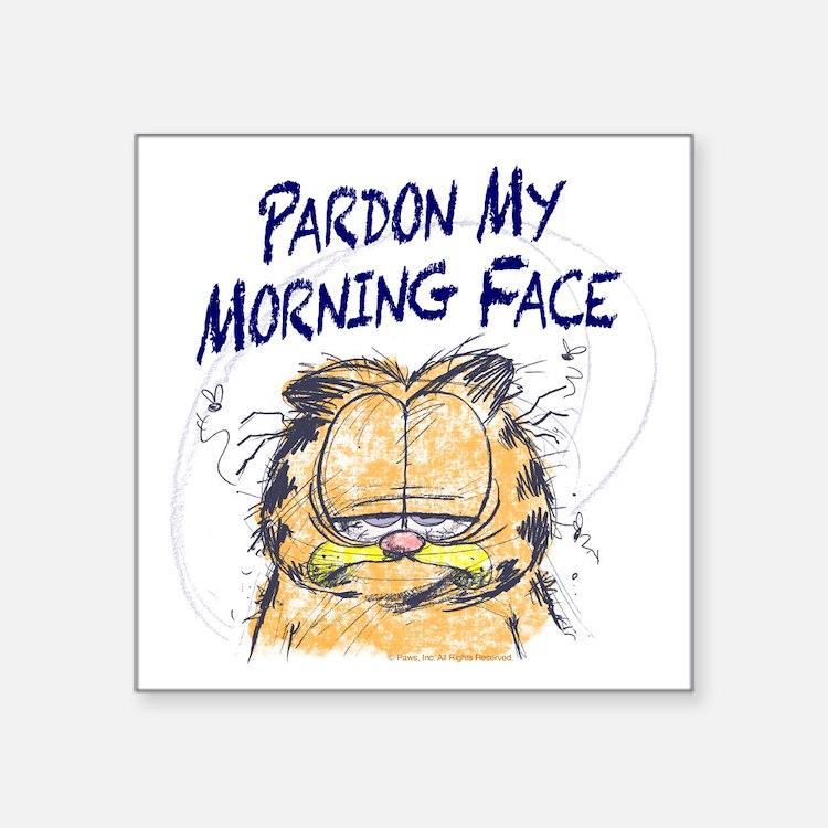 "PARDON MY MORNING FACE Square Sticker 3"" x 3"""