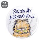 "PARDON MY MORNING FACE 3.5"" Button (10 pack)"