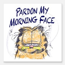 "PARDON MY MORNING FACE Square Car Magnet 3"" x"