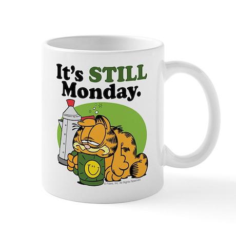 IT'S STILL MONDAY Mug