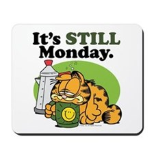 IT'S STILL MONDAY Mousepad