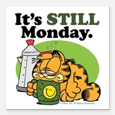 "IT'S STILL MONDAY Square Car Magnet 3"" x 3"""